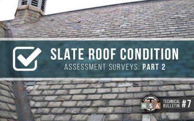 Slate Roof Condition Assessment Surveys – Part 2 – Slating Nails